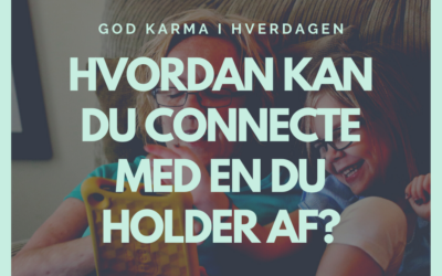 Connect med en du holder af